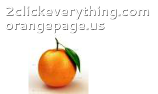 2clickeverything.com (or) orangepage.us